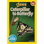 Caterpillar to Butterfly - National Geographic Kids