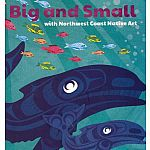 Big & Small With Northwest Coast Native Art