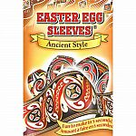 Easter Egg Sleeves: Ancient Style